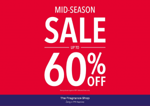 Fragrance Shop Mid Season Sale up to 60% off.